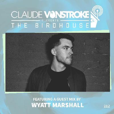 THE BIRDHOUSE 212 - Featuring Wyatt Marshall