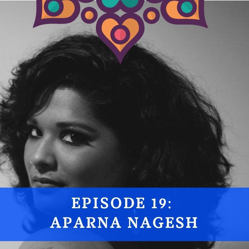 Episode 19 - Aparna Nagesh