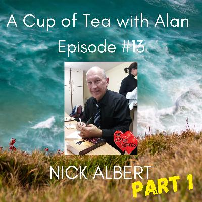 Episode #13 - Nick Albert (Part 1)