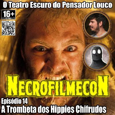 NecrofilmecoN 14 - A Trombeta dos Hippies Chifrudos