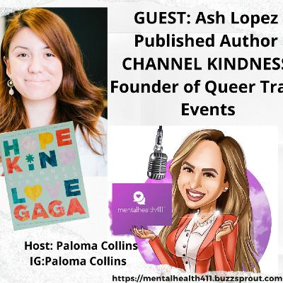 CHANNEL KINDNESS Author and Founder of Queer Trans Events Ash Lopez