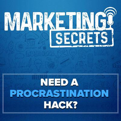 Need A Procrastination Hack?