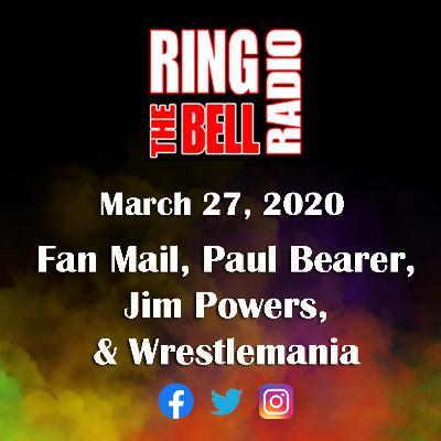 Fan Mail, Paul Bearer, Jim Powers, Wrestlemania - 3/27/20