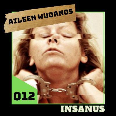 #012 - Aileen Wuornos