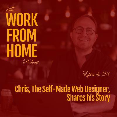 Chris, The Self-Made Web Designer, Shares his Story