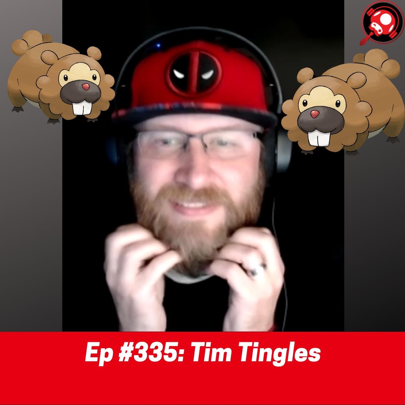 #335: Tim Tingles