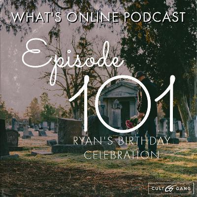 Episode 101: Ryan's Birthday Celebration