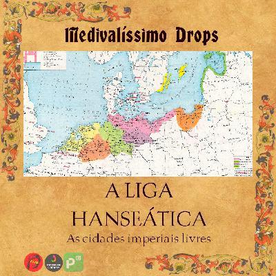 Medievalíssimo Drops: A Liga Hanseática