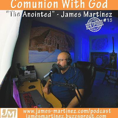 Communion With God - Episode 15