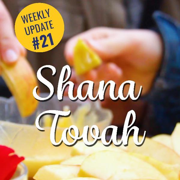 WEEKLY UPDATE #21 - Rosch Haschana