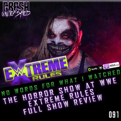 I Have No Words For What I Just Watched! The Horror Show At WWE Extreme Rules Full Show Results & Review   091