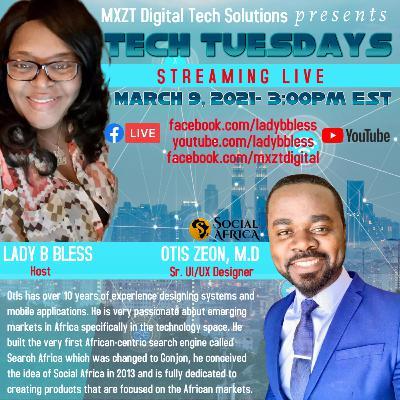 #27 March 9, 2021 - (Dr. Otis Zeon M.D) Tech Tuesdays