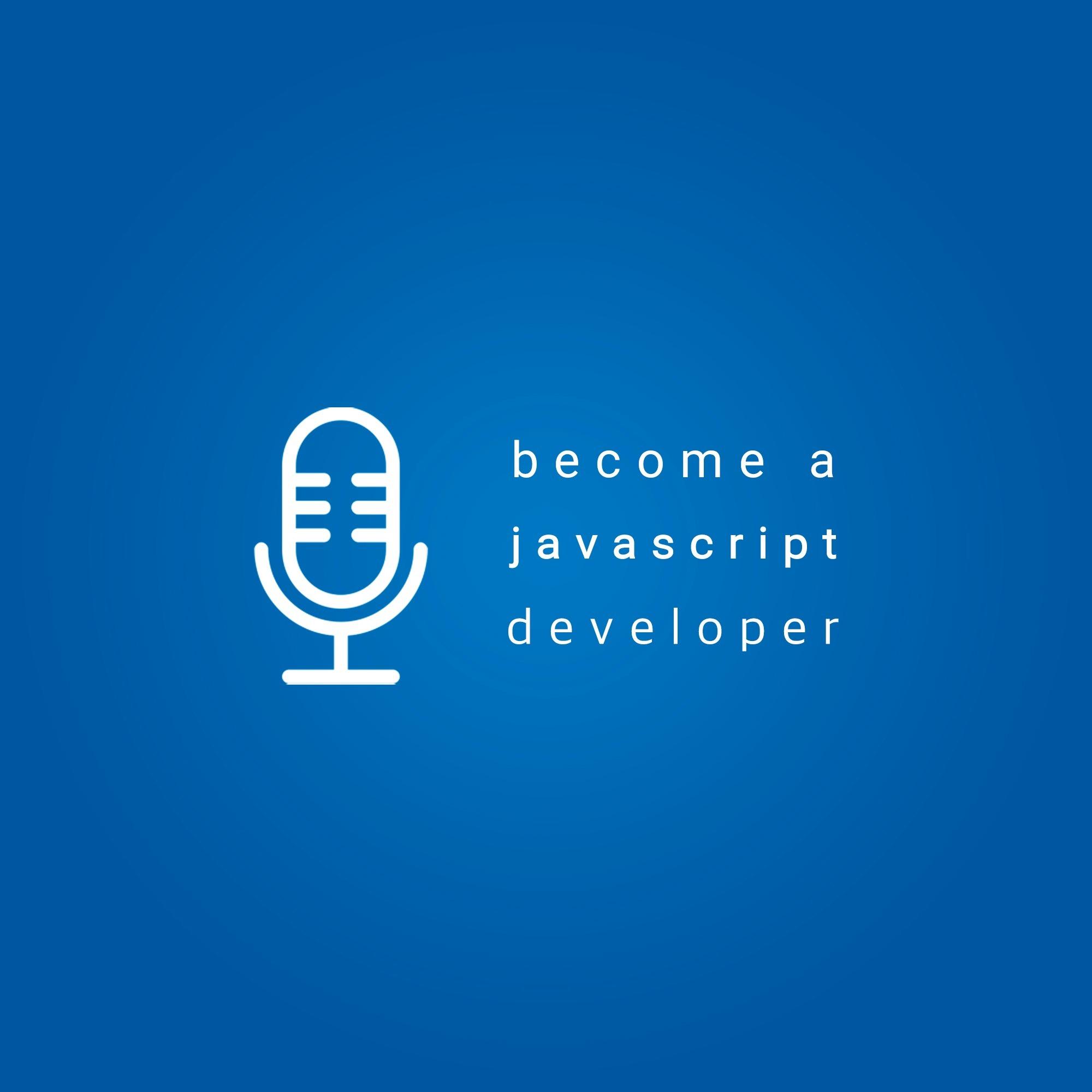 Become a JavasSript Developer