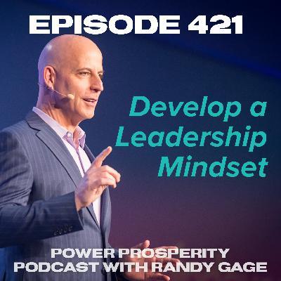 Episode 421: Develop a Leadership Mindset