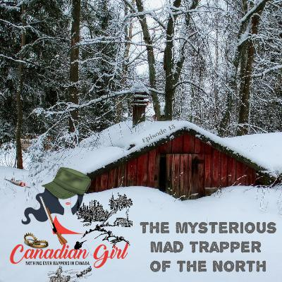 The Mysterious Mad Trapper of the North