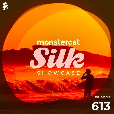 Monstercat Silk Showcase 613 (Hosted by A.M.R)