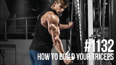 1132: How to Build Your Triceps