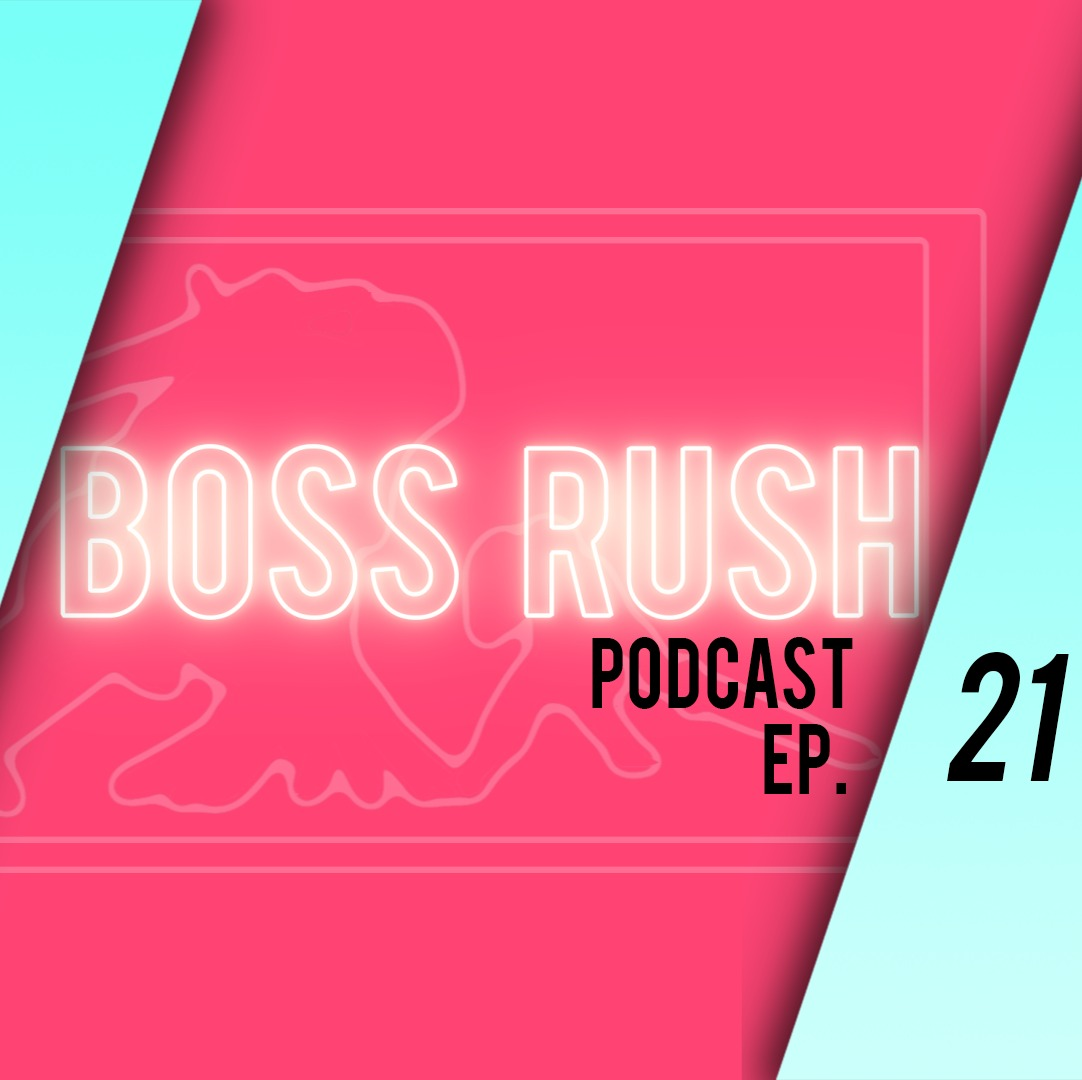 Boss Rush Podcast Sept. 6 - Upbeat. Downbeat.