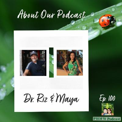 100: The 100th Episode of the Podcast! Plant Based DFW | Dr. Riz & Maya