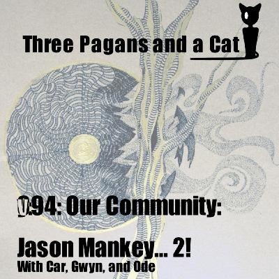 Episode 094: Our Community: Jason Mankey... 2!