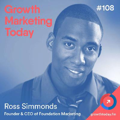 How To 10x Your Content Distribution To Reach Millions of Eyeballs with Ross Simmonds (GMT108)