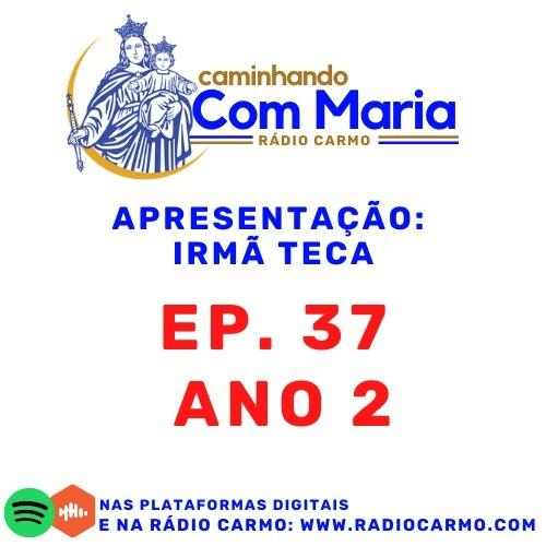 Rádio Carmo   Caminhando com Maria #37 - Irmã Teca