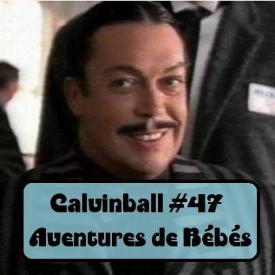 Calvinball #47 - Aventures de Bébés