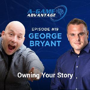 019 - George Bryant - Owning Your Story