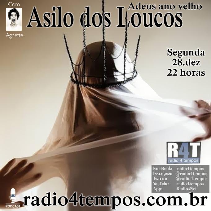 Rádio 4 Tempos - Asilo dos Loucos 237:Agnette