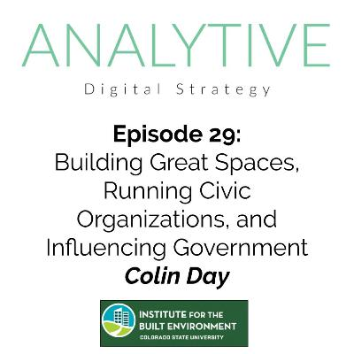 Building Great Spaces, Running Civic Organizations, and Influencing Government - Colin Day