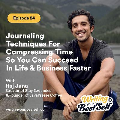 Journaling Techniques For Compressing Time So You Can Succeed In Life & Business Faster