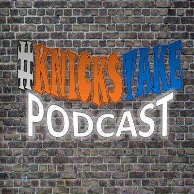 #KnicksTake Podcast- Ep1 Setting the Stage