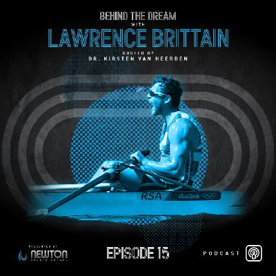 Episode #15: Olympic medallist and cancer survivor, rower Lawrence Brittain, talking about the importance of mindset and perspective
