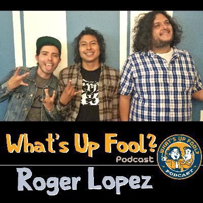 Ep 257 - Comedian Roger Lopez