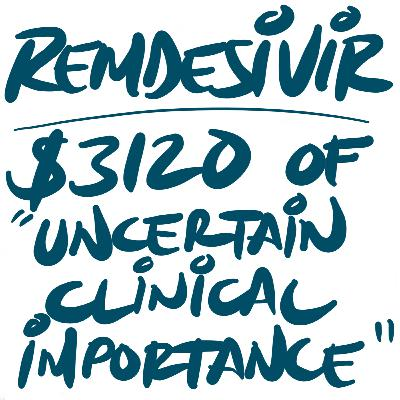 "Remdesivir: $3120 of ""Uncertain Clinical Importance"""