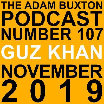 EP.107 - GUZ KHAN