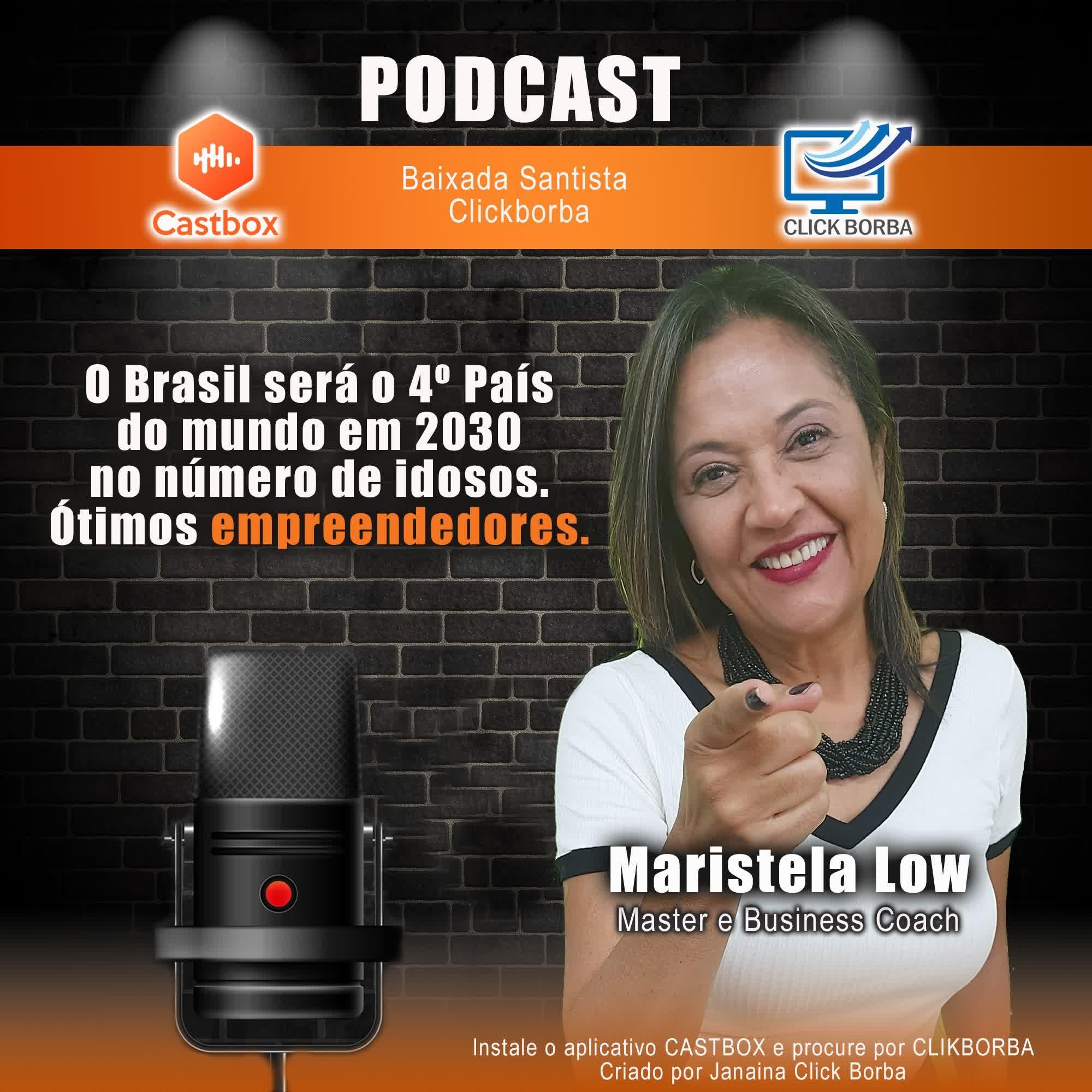 O Brasil será o 4º País do mundo em 2030 no número de idosos. Ótimos empreendedores. Com Maristela Low