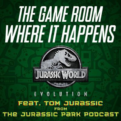 The Game Room Where It Happens - Jurassic World Evolution (with Tom Jurassic)