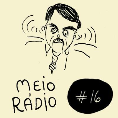 MEIO RÁDIO #16 – Esse podcast já não é mais o mesmo