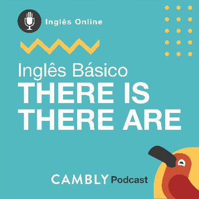 Ep.126 - Inglês Básico | There is & There are