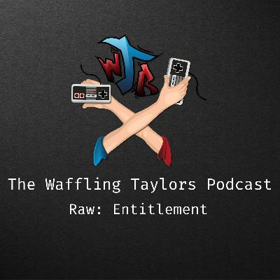 Raw with Jay: Entitlement