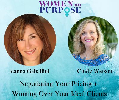 047: Negotiating Your Pricing and Winning Over Ideal Clients: