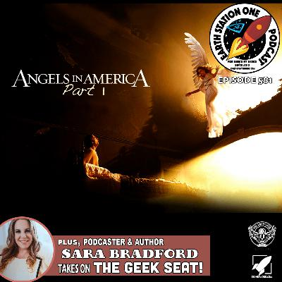 The Earth Station One Podcast - Angels in America Part 1