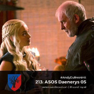 213 – A Storm Of Swords Chapter 57 – Daenerys 05 #AndyDufresninIt