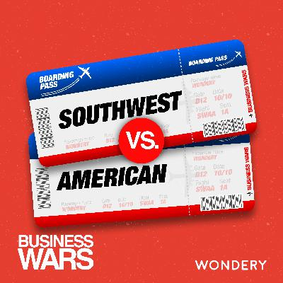 Encore: Southwest vs American Airlines | Free LUV | 6