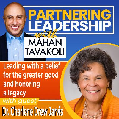 Leading with a belief for the greater good and honoring a legacy with Dr. Charlene Drew Jarvis | Changemaker