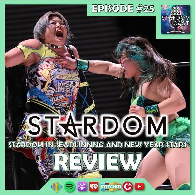 25: STARDOM in SEAdLINNNG, New Year Stars and KBS Hall Show Reviews!