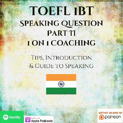 TOEFL iBT | Part 1 Question | Speaking | 1 on 1 Coaching | Tips, Guidelines & Guidance