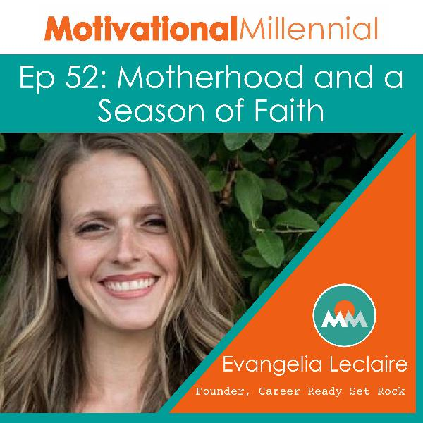 52: Motherhood and a Season of Faith with Evangelia Leclaire