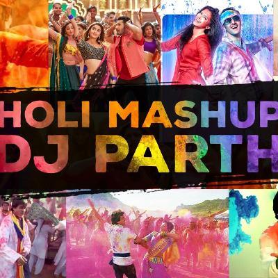 Holi Mashup 2020 - DJ Parth